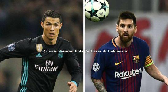 2 Jenis Pasaran Bola Terbesar di Indonesia