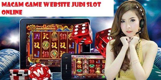 Macam Game Website Judi Slot Online