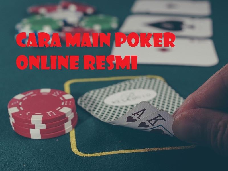 Cara Main Poker Online Resmi android terpercaya di indonesia